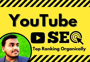 I will do youtube video SEO for top ranking organically