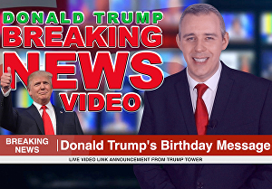 I will make a happy birthday breaking news video with donald trump