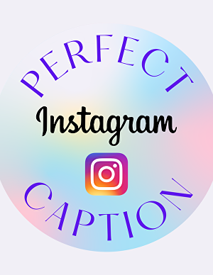 I will write the perfect Instagram caption for your post