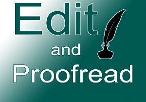 I will professionally edit and proofread your writing