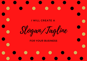 I will create a slogan or tagline for your business