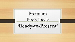 I will create 'Ready-to-Present' Pitch Deck for Investors