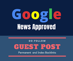 I will Provide You High Quality Google News Approved Dofollow Guest Post Backlinks from DA 50+ Si