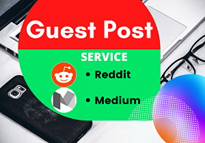 I will write and publish 5 Guest Posts on Reddit, Medium, and Niche Related Website