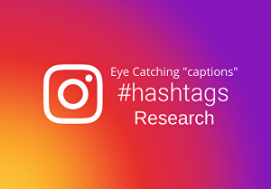 I will write Captions and perform Hashtag Research for you and your Brand