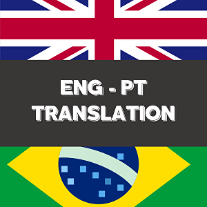 I will do an English To Portuguese or Portuguese To English translation