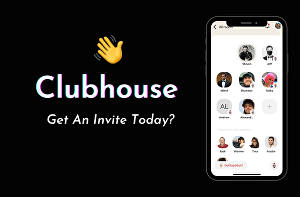 I will Get You An  Exclusive Invite To Clubhouse App