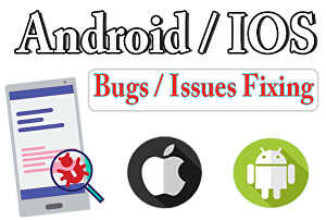 I will test your android n IOS apps for bugs