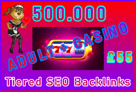 Submit 500.000 Tiered, SEO Ultra-Safe Adult or Casino GSA SER Backlinks