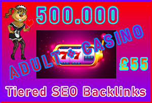 I will Submit 500.000 Tiered, SEO Ultra-Safe Adult or Casino GSA SER Backlinks