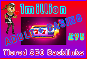I will Submit 1million Tiered SEO Ultra-Safe Adult or Casino GSA SER Backlinks