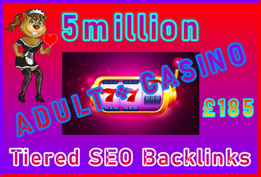 Submit 5million Tiered, SEO Ultra-Safe Adult or Casino GSA SER Backlinks