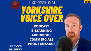 I will voice over 100 words in a HQ Yorkshire accent