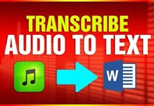 I will do a fast audio or video transcription - up to 30 minutes