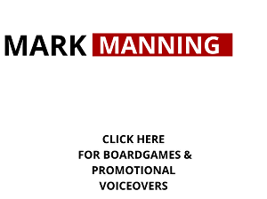 I will voiceover Board games and Promotional material