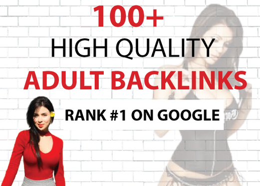Create 100+ Authority Adult Backlinks for Top Google Ranking