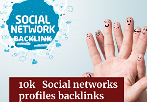 I will Build 10000  high-quality Social networks profiles backlinks rank on google