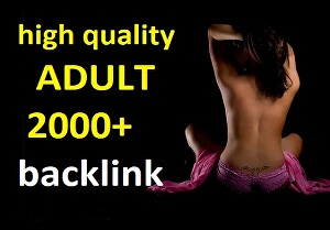 I will do 2000+ HQ da/pa Adult or Any website SEO service with high quality backlinks