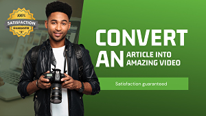I will convert your article to an amazing full HD video