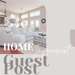 I will publish a guest post on Home Improvements Blog