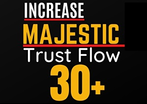I will Increase Majestic Trust Flow, Majestic TF 30 plus guaranteed