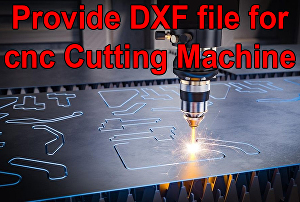 I will Create DXF file for Plasma cut, Laser cut, and engraving