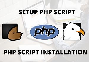 I will install and setup PHP script on your server