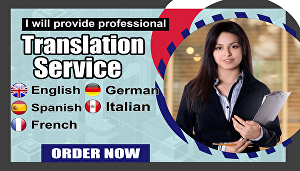 I will Do German, English, French, Spanish And Italian Translation