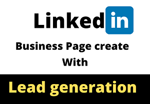 I will Generate  a Professional  LinkedIn Business page for lead generation