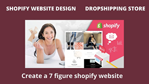 I will create shopify website design or dropshipping store