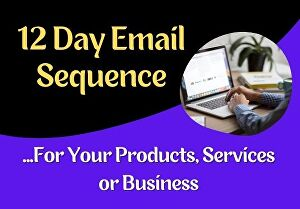 I will write a 12-day sales skyrocketing email sequence for your product
