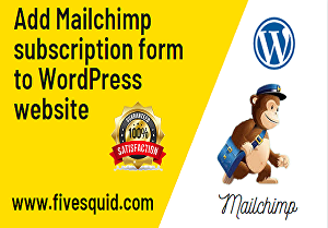 I will add Mailchimp subscription form to WordPress website