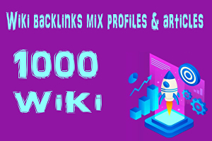I will create 1000 Wiki backlinks mix profiles & articles