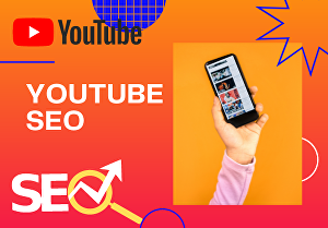 I will optimize the SEO for your youtube channel and videos