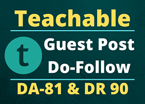 I will Write and Publish Guest post on teachable DA 81 with backlinks