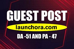 I will Publish A Guest Blog Post On launchora. com DA-45 With 100 Indexing guarantee