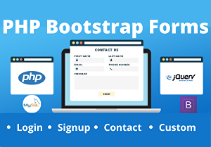 I will create contact form, login form and registration form in PHP bootstrap