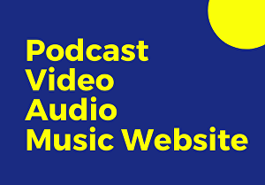 I will create or develop a podcast, music, audio,video WordPress website