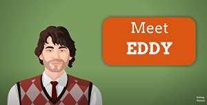 I will explain your business with Eddy