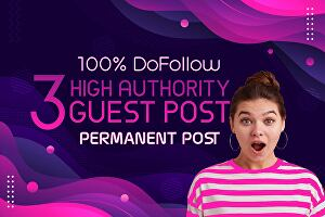 I will write and publish 3 niche guest posts on high authority sites