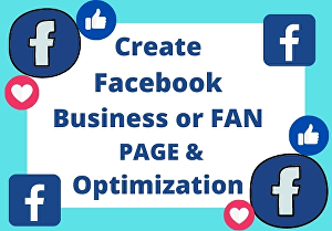 I will create facebook business or fan page setup and optimization