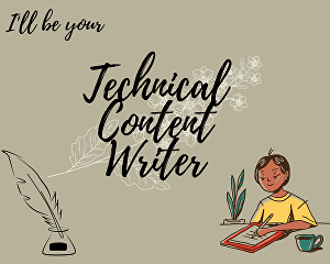I will be your technical content writer and editor