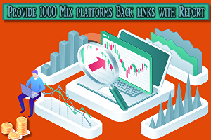 I will Provide 1000 Mix platforms Back links with Report