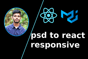 I will convert psd, xd, figma, sketch, ai to react js responsive with react hooks and material-ui