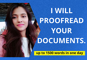 I will proofread and edit any document up to 1500 words