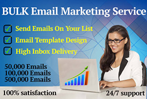 I will send bulk email or blast emails in millions