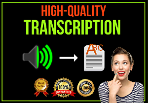 I will accurately transcribe any audio or video file