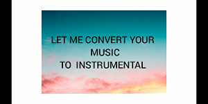 I will Convert  Your Music To Instrumental