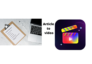 I will convert article, text or blog to video
