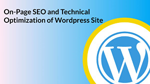 I will Do On-Page SEO and Technical SEO of WordPress Website